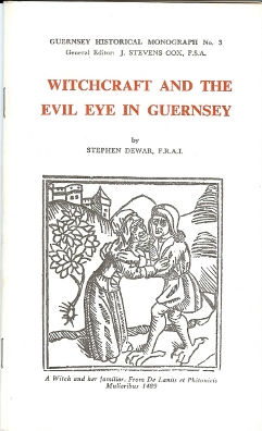 Witchcraft and the Evil Eye in Guernsey; (Guernsey Historical Monograph No. 3). Stephen DEWAR,...