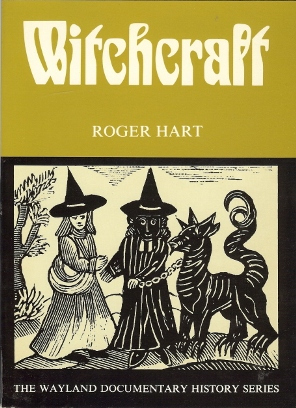 Witchcraft; [The Wayland Documentary History Series]. Roger HART