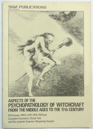 Aspects of Psychopathology of Witchcraft From the Middle Ages to the 17th Century. SK&F...