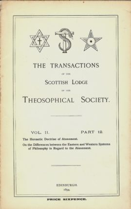 Transactions of the Scottish Lodge of the Theosophical Library. Vol. II. No. 12. Contains two...