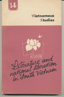 Literature and National Liberation in South Vietnam; Vietnamese Studies. Number 14. ASSORTED