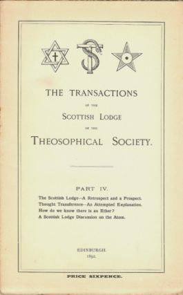 Transactions of the Scottish Lodge of the Theosophical Library. Part IV. Contains four essays:...