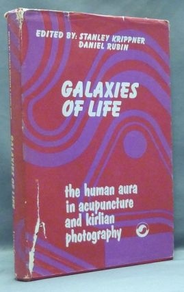 Galaxies of Life. The Human Aura in Acupuncture and Kirlian Photography; Social Change Series....