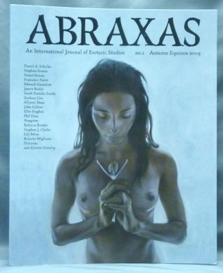 Abraxas. An International Journal of Esoteric Studies. No I, Autumn Equinox 2009. Robert ANSELL, Various authors, Literary Christina Oakley Harrington, Austin Spare Aleister Crowley.