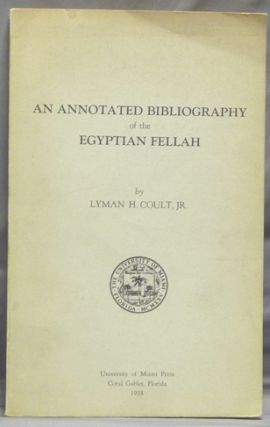 An Annotated Research Bibliography of Studies in Arabic, English, and French of the Fellah of the...