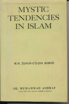 An Examination of the Mystic Tendencies in Islam. In the Light of The Qur'an and the...
