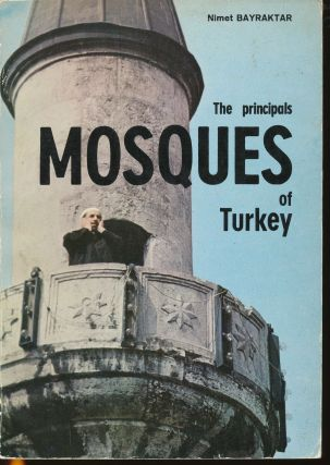 Mosques of Turkey: The Principals. Nimet BAYRAKTAR