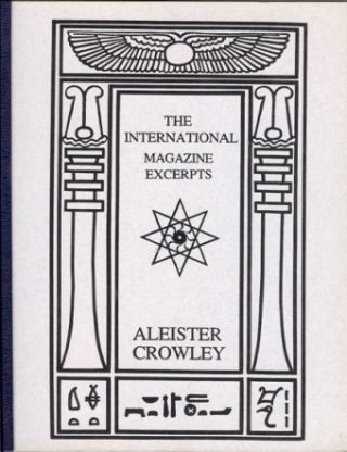 The International Magazine Excerpts. Aleister and CROWLEY, others