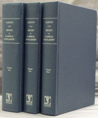 A History of Classical Scholarship. Vol. I: From the Sixth Century B. C. to the End of the...