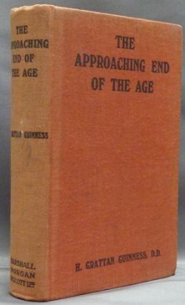 The Approaching End of an Age. Viewed in the Light of History, Prophecy and Science. Edited and,...
