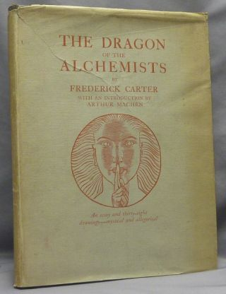 The Dragon of the Alchemists. Frederick CARTER, Inscribed, signed, Arthur Machen