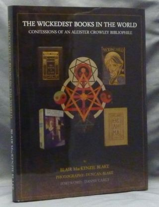 The Wickedest Books in the World. Confessions of an Aleister Crowley Bibliophile. Danny Carey,...