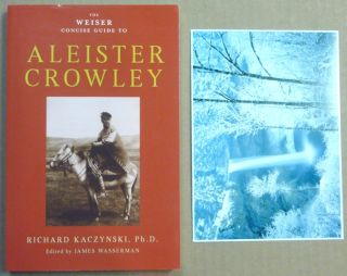 The Weiser Concise Guide to Aleister Crowley. Richard KACZYNSKI, James Wasserman.