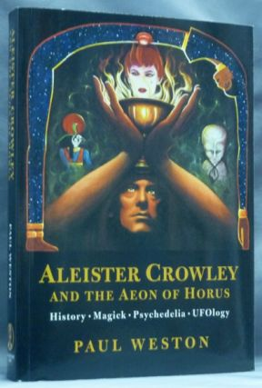 Aleister Crowley and the Aeon of Horus. Paul WESTON, Aleister Crowley: related material