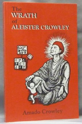 The Wrath of Aleister Crowley. Amado CROWLEY, Aleister Crowley - related works