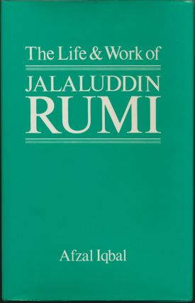 The Life and Work of Jalal-ud-din Rumi [ Jalaluddin Rumi ]. Afzal IQBAL, A. J. Arberry