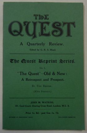 "The Quest: A Quarterly Review. The Quest Reprint Series. No. 1 ""The Quest - Old & New: A..."