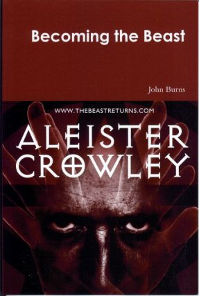 Becoming the Beast. John BURNS, Signed, Aleister Crowley related