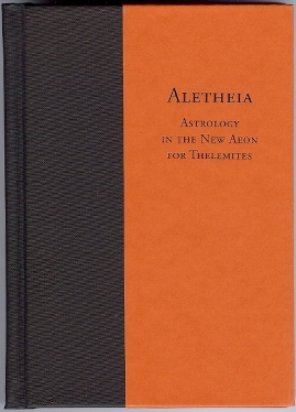 Aletheia. Astrology in the New Aeon for Thelemites. J. Edward CORNELIUS, Aleister Crowley:...