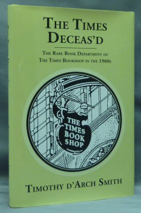 The Times Deceas'd. The Rare Book Department of the Times Bookshop in the 1960's [ The Times...
