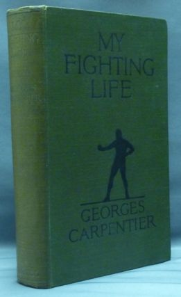 My Fighting Life. Georges CARPENTIER