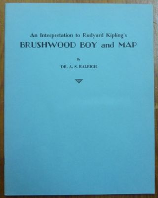 An Interpretation to Rudyard Kipling's Brushwood Boy and Map. Dr. A. S. RALEIGH