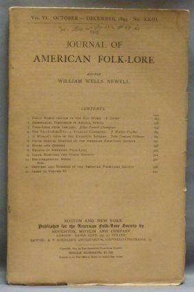 The Journal of American Folk-lore. Vol. VI. No. XXIII. October-December, 1893. William Wells...