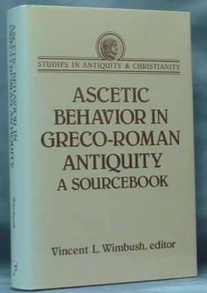 Ascetic Behavior in Greco-Roman Antiquity: a Sourcebook. Vincent L. WIMBUSH