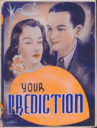 "Your Prediction: A Daily Reference Book for Your Prosperity and Happiness. ANON, ""An Experienced..."