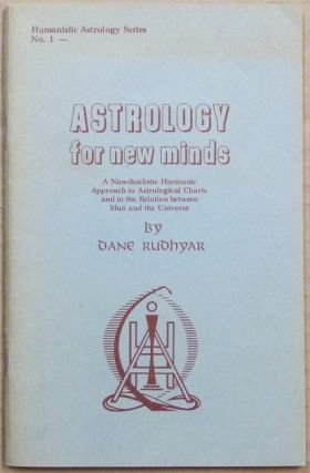 Astrology for New Minds: A Non-dualistic Harmonic Approach to Astrological Charts and to the...