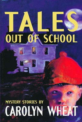 Tales Out of School: Mystery Stories. Carolyn WHEAT, signed