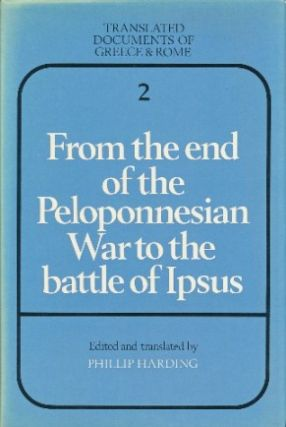 From the End of the Peloponnesian War to the Battle of Ipsus (Translated Documents of Greece &...