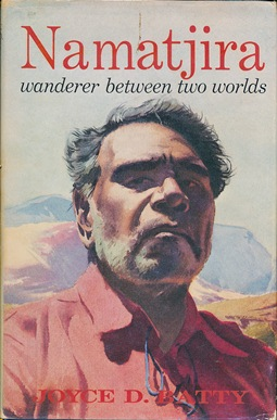 Namatjira: Wanderer Between Two Worlds. Joyce D. BATTY, Paul Hasluck