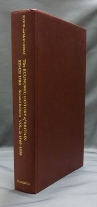 The Economic History of Britain Since 1700 Second Edition Vol. 2: 1860-1939. Roderick FLOUD,...