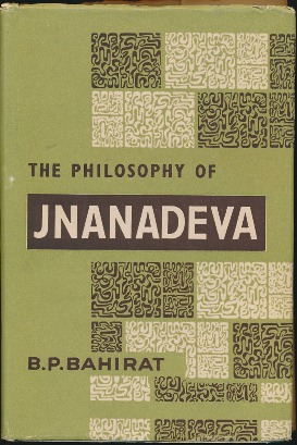The Philosophy of Jnanadeva. B. P. BAHIRAT