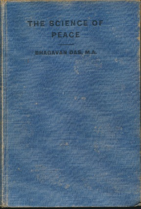 The Science of Peace: An Attempt at an Exposition of the First Principles of the Science of the...