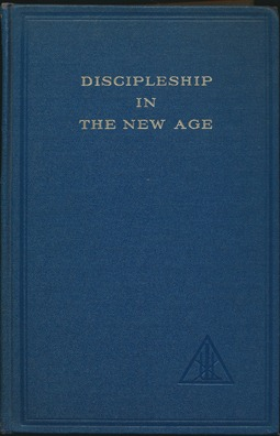 Discipleship in the New Age. Alice A. BAILEY