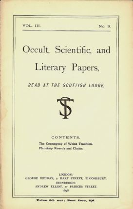 Occult, Scientific, and Literary Papers, Read at the Scottish Lodge. Vol. III. No. 9. Contains...