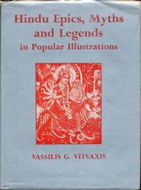 Hindu Epics, Myth and Legends in Popular Illustrations. Vassilis G. VITSAXIS, A. L. Basham