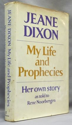 My Life and Prophecies: Her own story as told to Rene Noorbergen. Jeane DIXON, Rene Noorbergen