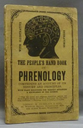 The People's Hand Book of Phrenology, comprising An Account of the History and Principles, with Plain Directions for Readily Attaining a Knowledge of the Science. ANON, James Coates ?