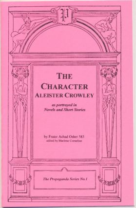 The Character Aleister Crowley, as portrayed in Novels and Short Stories. Frater Achad OSHER 583,...