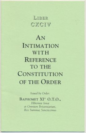 Liber CXCIV: An Intimation with Reference to the Constitution of the Order. BAPHOMET, Aleister...