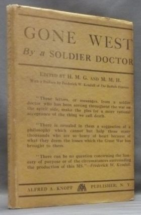 Gone West. ANONYMOUS, A SOLDIER DOCTOR, H. M. G. & M. M. H.; Frederick W. Kendall.