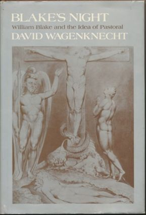 Blake's Night: William Blake and the Idea of Pastoral. David WAGENKNECHT, William BLAKE