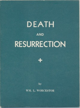 Death and Resurrection. Wm. L. WORCESTOR