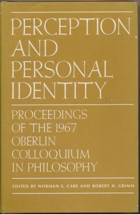 Perception and Personal Identity: Proceedings of the 1967 Oberlin Colloquium in Philosophy....