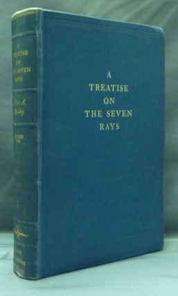 A Treatise on The Seven Rays: The New Psychology - Volume 1. Alice A. BAILEY