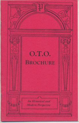 O.T.O. Brochure. An Historical and Modern Perspective. Jerry Cornelius, Aleister CROWLEY,...