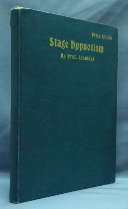 Stage Hypnotism: A Text Book of Occult Entertainments. Prof LEONIDAS